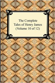 The Complete Tales Of Henry James (Volume 10 Of 12)