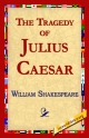The Tragedy of Julius Caesar - William Shakespeare; Library 1stworld Library;  1stWorld Library