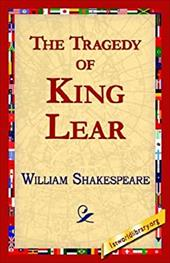 The Tragedy of King Lear - Shakespeare, William / 1stworld Library, Library