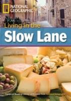 Living in the Slow Lane