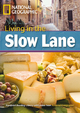 Living in the Slow Lane - Rob Waring;  National Geographic