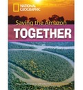 Saving the Amazon: Saving the Amazon Together + Book with Multi-ROM 2600 Headwords - National Geographic
