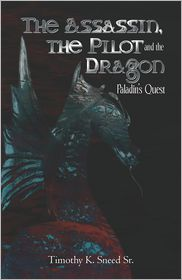 The Assassin, The Pilot And The Dragon - Timothy K. Sneed Sr.