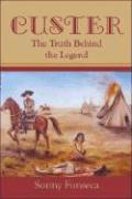Custer: The Truth Behind the Legend
