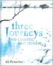 Three Journeys: ... two courses, one Resolve - Eli P. Pomerleau