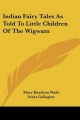 Indian Fairy Tales as Told to Little Children of the Wigwam - Mary Hazelton Wade