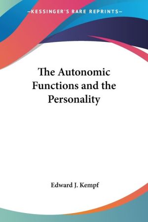 Autonomic Functions and the Personal - Edward J. Kempf