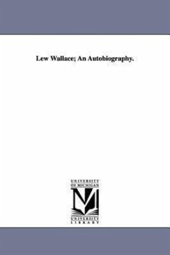 Lew Wallace An Autobiography. - Wallace, Lewis Wallace, Lew