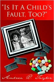 Is It a Child's Fault Too? - Andrea R. Taylor