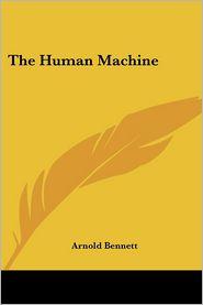 Human Machine - Arnold Bennett