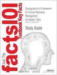 Studyguide for a Framework for Human Resource Management by Dessler, Gary, ISBN 9780132556378 - Cram101 Textbook Reviews