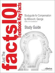Studyguide for Compensation by Milkovich, George, ISBN 9780073530499 - Cram101 Textbook Reviews