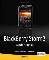 Blackberry Storm2 Made Simple: Written for Storm 9500 and 9530, and the Storm2 9520, 9530, and 9550 - Trautschold, Martin / Mazo, Gary