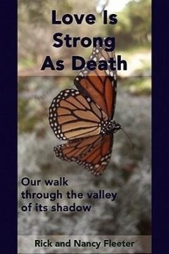 Love Is Strong as Death: Our Walk Through the Valley of Its Shadow - Fleeter, Rick Fleeter, Nancy