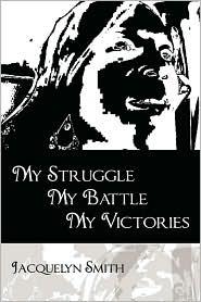 My Struggle My Battle My Victories