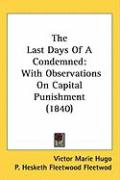 The Last Days of a Condemned: With Observations on Capital Punishment (1840)