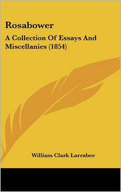 Rosabower - William Clark Larrabee