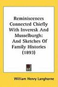 Reminiscences Connected Chiefly with Inveresk and Musselburgh: And Sketches of Family Histories (1893)