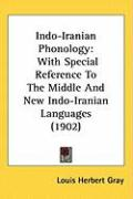 Indo-Iranian Phonology: With Special Reference to the Middle and New Indo-Iranian Languages (1902)