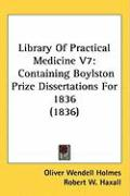 Library of Practical Medicine V7: Containing Boylston Prize Dissertations for 1836 (1836)