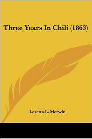 Three Years in Chili (1863)