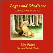 Logos And Obedience - Lisa Pelton