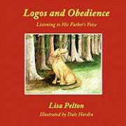 Logos and Obedience: Listening to His Father's Voice