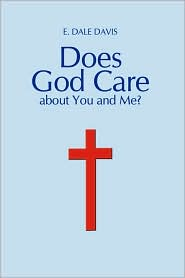 Does God Care About You And Me?