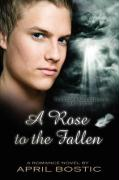 A Rose to the Fallen: True Love and Eternity Are Bound