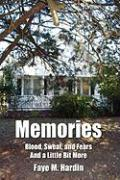 Memories Blood, Sweat, and Fears and a Little Bit More
