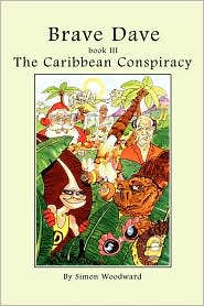 Brave Dave: Book III - The Caribbean Conspiracy - Simon Woodward