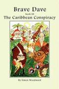 Brave Dave: Book III - The Caribbean Conspiracy