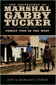 The Adventures Of Marshal Gabby Tucker - Jeff And Margaret Pyron