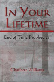 In Your Lifetime: End of Time Prophecies