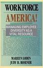 Loden, Marilyn;Rosener, Judy: Workforce America!: Managing Employee Diversity as a Vital Resource