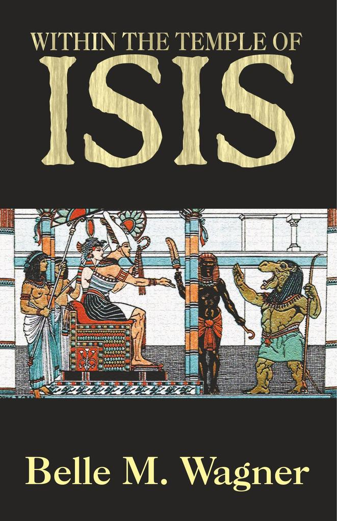 Within the Temple of Isis als Taschenbuch von Belle M. Wagner - Wildside Press