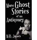 More Ghost Stories of an Antiquary - M R James