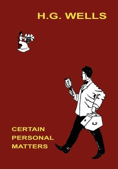 Certain Personal Matters - Wells, H. G.
