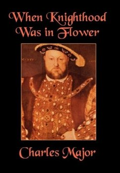 When Knighthood Was in Flower - Major, Charles Caskoden, Edwin
