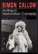 Acting in Restoration Comedy - Simon Callow