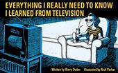 Everything I Really Need to Know I Learned from Television: Paperback Book - Dutter, Barry / Parker, Rick