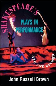 Shakespeare's Plays in Performance - John Russell Brown