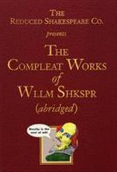 The Compleat Works of Wllm Shkspr (Abridged) - Reduced Shakespeare Co / Shakespeare, William / Long, Adam