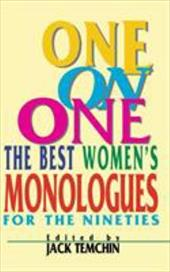 One on One - The Best Women's Monologues for the Nineties - Temchin, Jack