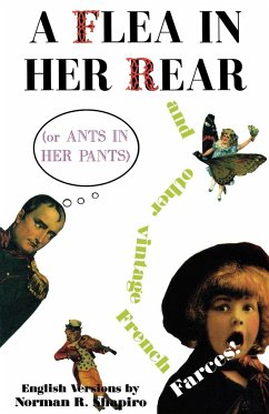 A Flea in Her Rear (or Ants in Her Pants) and Other Vintage French Farces - Labiche, Eugene Meilhac, Henri