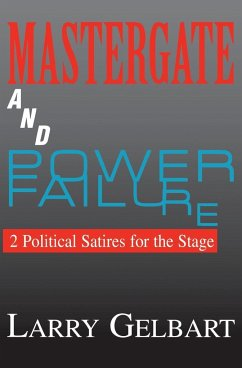 Mastergate and Power Failure: 2 Political Satires for the Stage by Larry Gelbart - Gelbart, Larry