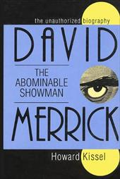 David Merrick - The Abominable Showman: The Unauthorized Biography - Kissel, Howard