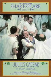 Julius Caesar: The Applause Shakespeare Library - Shakespeare, William / Brown, John R.