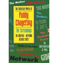 The Collected Works of Paddy Chayefsky: Screenplays v. 2 - Paddy Chayefsky