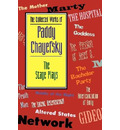 The Collected Works of Paddy Chayefsky: Stage Plays - Paddy Chayefsky
